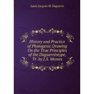 Daguerréotype, Tr. by J.S. Memes Louis Jacques M. Daguerre Books