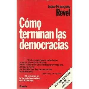Como Terminan Las Democracias: Jean Francois Revel: Books