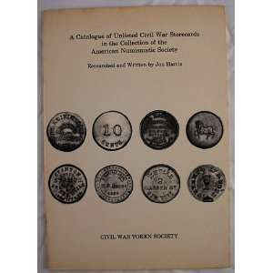 A Catalogue of Unlisted Civil War Stores in the Collection
