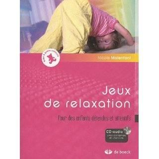 jeux de relaxation ; pour des enfants détendus et attentifs by